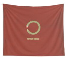 Try New Things - Corporate Start-Up Quotes Wall Tapestry