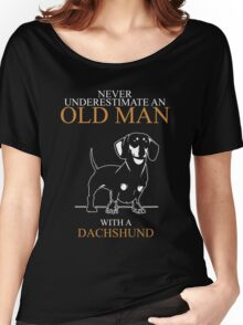 never understimate an old man Dachshund Women's Relaxed Fit T-Shirt