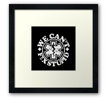 Wear Can You Fix Stupid Framed Print
