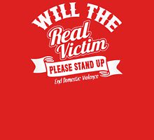 Will The Real Victim Stand Up Unisex T-Shirt