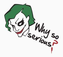 Why So Serious? by shirtshirtshirt