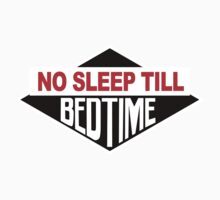 No Sleep Till Bedtime by Kelly Ferguson