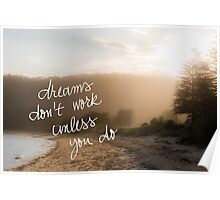 Dreams Do Not Work Unless You Do message Poster