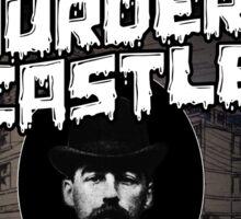 Dr. H. H. Holmes - Murder Castle Sticker