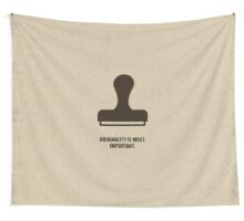 Originality Is Most Important - Corporate Start-Up Quotes Wall Tapestry