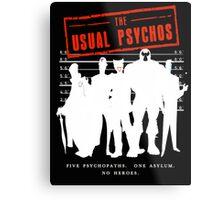 The Usual Psychos Metal Print