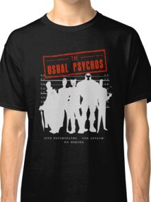 The Usual Psychos Classic T-Shirt