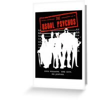 The Usual Psychos (Variant) Greeting Card