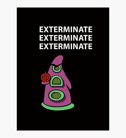 Exterminate/ day of tentacle Photographic Print