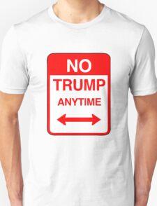 No Trump Anytime Unisex T-Shirt