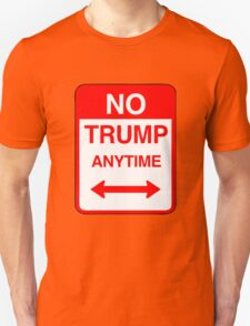 No Trump Anytime Unisex T-Shirt