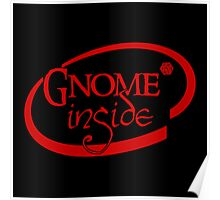 Gnome Inside Poster