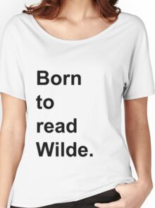 Born to Read Wilde Women's Relaxed Fit T-Shirt