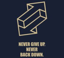 Never Give Up Never Back Down - Business Quotes One Piece - Short Sleeve