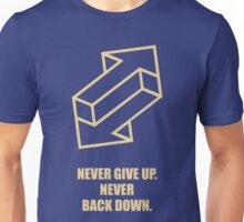 Never Give Up Never Back Down - Business Quotes Unisex T-Shirt