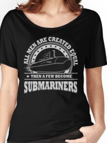 A Few become Submariners Women's Relaxed Fit T-Shirt