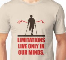 Limitations Live Only In Our Minds - Corporate Start-Up Quotes Unisex T-Shirt