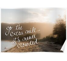Go The Extra Mile Its Never Crowded message Poster