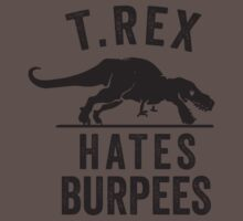 T Rex Hates Burpees One Piece - Short Sleeve