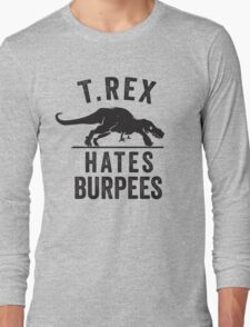 T Rex Hates Burpees Long Sleeve T-Shirt