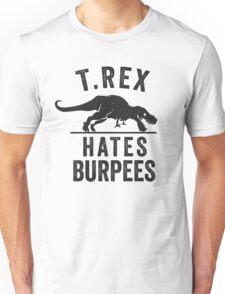 T Rex Hates Burpees Unisex T-Shirt