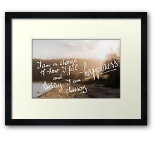 Today I Am Choosing Happiness message Framed Print