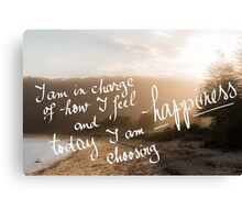 Today I Am Choosing Happiness message Canvas Print