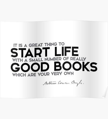 start life with good books - arthur conan doyle Poster
