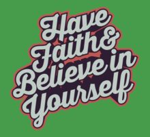 Have Faith and Believe in Yourself - Typography Art T shirt Kids Tee
