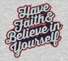 Have Faith and Believe in Yourself - Typography Art T shirt One Piece - Long Sleeve