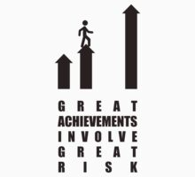 Great Achievements Involve Great Risk - Corporate Start-Up Quotes Kids Tee
