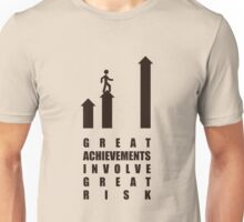 Great Achievements Involve Great Risk - Corporate Start-Up Quotes Unisex T-Shirt