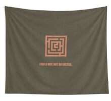 Find A Way, Not An Excuse - Corporate Start-Up Quotes Wall Tapestry