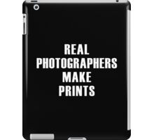 Real Photographers Make Prints iPad Case/Skin