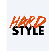 Dirty Hardstyle Music Quote Photographic Print