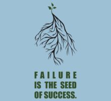 Failure Is The Seed Of Success - Corporate Start-Up Quotes Kids Tee