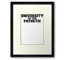 University of the Pathetic Framed Print