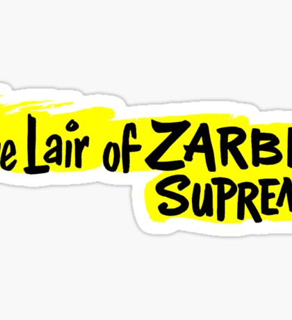The Lair of Zarbi Supremo Sticker