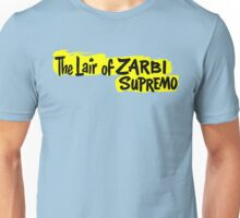 The Lair of Zarbi Supremo Unisex T-Shirt
