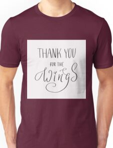 Thank you for the wings Unisex T-Shirt