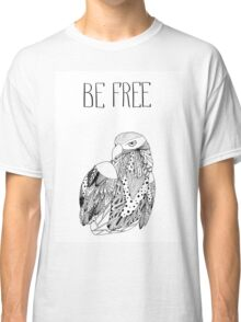 Be free Classic T-Shirt