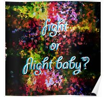 Fight or Flight Baby? Poster