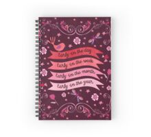 Early In The Day, Week, Month, Year Spiral Notebook