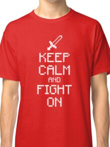Keep calm and fight on (white) Classic T-Shirt