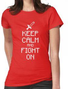 Keep calm and fight on (white) Womens Fitted T-Shirt