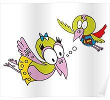 Bird dreaming of superbird Poster