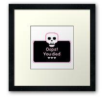 Oops! You died Framed Print