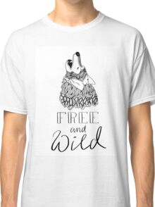 free and wild Classic T-Shirt