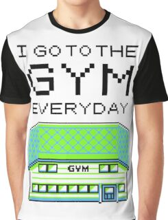 I go to the gym everyday - pokemon Graphic T-Shirt