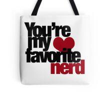 You're my favorite Nerd Tote Bag
